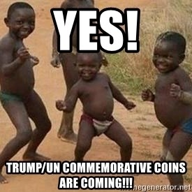 african children dancing - Yes! Trump/Un commemorative coins are coming!!!