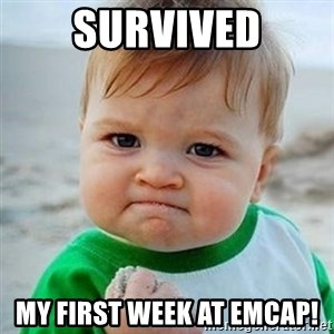 Victory Baby - SURVIVED My first week at EmCap!