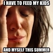 Crying lady - I have to feed my kids And myself this summer