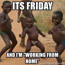 """african children dancing - Its Friday  and i'm """"working from home"""""""