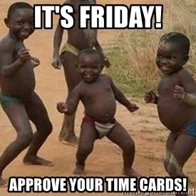 african children dancing - It's Friday! Approve your time cards!