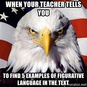 American Pride Eagle - When your teacher tells you  to find 5 examples of figurative language in the text.