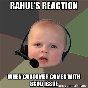 FPS N00b - Rahul's reaction  when customer comes with BSOD issue