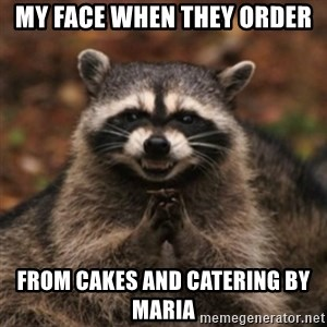 evil raccoon - My face when they order  From Cakes and Catering by Maria