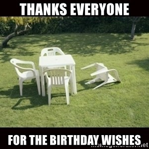 we will rebuild  - thanks everyone for the birthday wishes