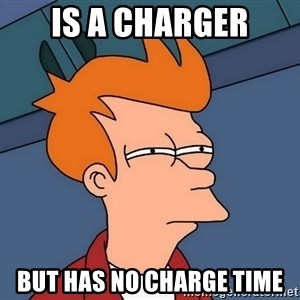 Futurama Fry - Is a charger but has no charge time