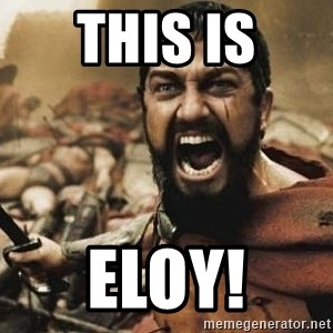 300 - THIS IS ELOY!