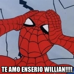 Hungover Spiderman - te amo enserio Willian!!!!
