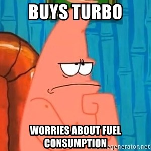 Patrick Wtf? - Buys turbo Worries about fuel consumption