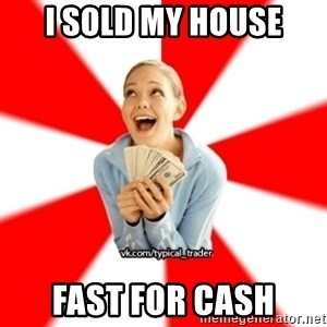 Trader Blondie - I sold my house fast for cash
