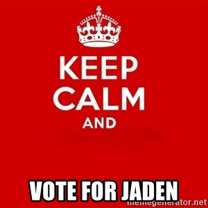 Keep Calm 2 - VOTE FOR JADEN