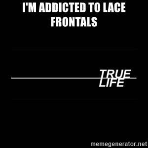 MTV True Life - I'm addicted to lace frontals