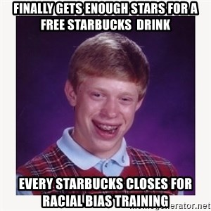 nerdy kid lolz - Finally gets enough stars for a free Starbucks  drink Every Starbucks closes for Racial bias training
