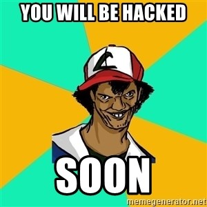 Ash Pedreiro - YOU WILL BE HACKED SOON