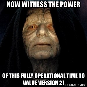 Star Wars Emperor - Now witness the power of this fully operational Time to Value version 2!