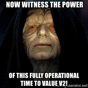 Star Wars Emperor - Now witness the power of this fully operational     time to value v2!