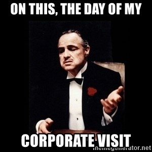 The Godfather - On this, the day of my Corporate Visit