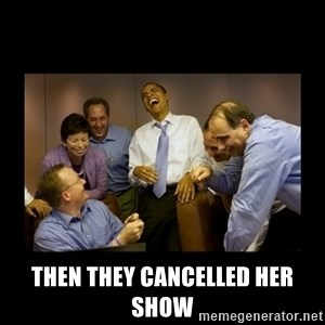 obama laughing  - then they cancelled her show