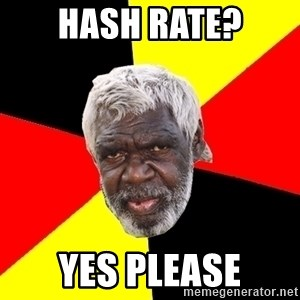Aboriginal - HASH RATE? YES PLEASE
