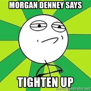 Challenge Accepted 2 - morgan denney says tighten up