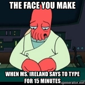 Sad Zoidberg - The face you make when ms. ireland says to type for 15 minutes