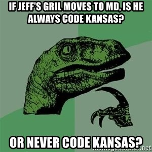 Raptor - If Jeff's Gril moves to MD, Is he always Code Kansas? Or never Code Kansas?