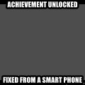 Achievement Unlocked - Achievement Unlocked  Fixed from a smart phone