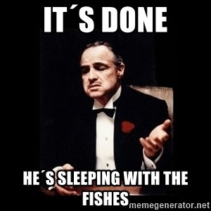The Godfather - It´s done He´s sleeping with the fishes