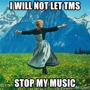 Look at All the Fucks I Give - I will not let TMS stop my Music