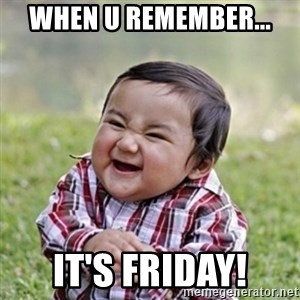 evil toddler kid2 - when u remember... it's Friday!
