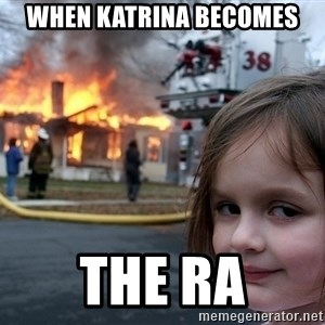 Disaster Girl - When Katrina becomes the RA