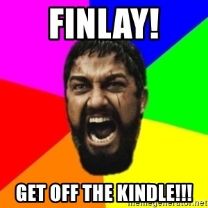 sparta - FINLAY! GET OFF THE KINDLE!!!