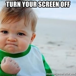 fist pump baby - TURN YOUR SCREEN OFF
