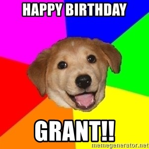 Advice Dog - Happy Birthday Grant!!