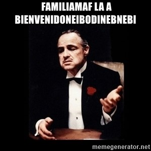 The Godfather - familiamaf la a BienvenidoneiBodinebneBI