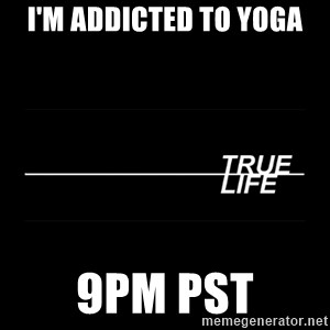 MTV True Life - I'm addicted to yoga 9pm PST