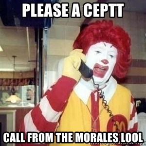 Ronald Mcdonald Call - Please a ceptT Call from the morales lool