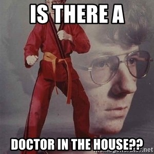 PTSD Karate Kyle - Is There A Doctor in the house??
