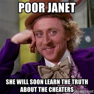 Willy Wonka - Poor Janet She will soon learn the truth about the cheaters