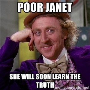 Willy Wonka - Poor Janet She will soon learn the truth