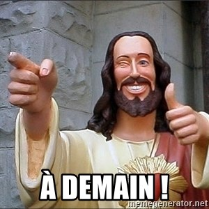 jesus says - À demain !