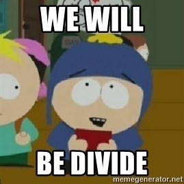 Craig would be so happy - We will  be divide