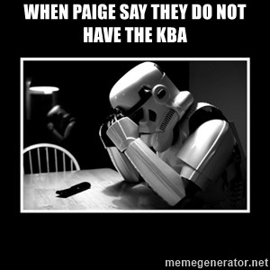 Sad Trooper - When Paige Say They Do Not Have The KBA
