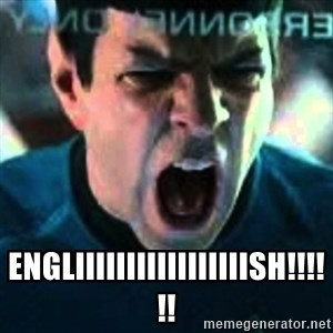 Spock screaming Khan - ENGLIIIIIIIIIIIIIIIIISH!!!!!!