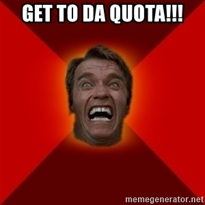Angry Arnold - GET TO DA QUOTA!!!