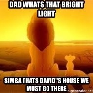 """The Lion King - Dad whats that Bright Light Simba thats David""""s House we must Go there"""