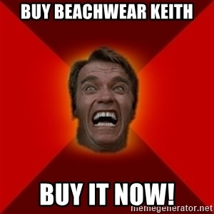 Angry Arnold - Buy Beachwear Keith Buy it now!