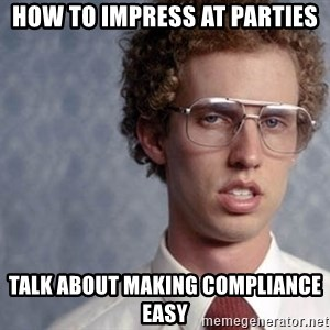 Napoleon Dynamite - how to impress at parties talk about making compliance easy