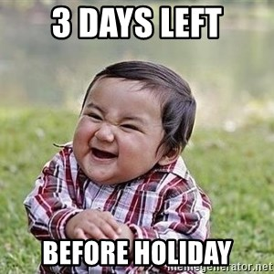 Evil Plan Baby - 3 days left before holiday