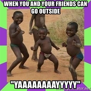 """african kids dancing - WHEN YOU AND YOUR FRIENDS CAN GO OUTSIDE """"YAAAAAAAAYYYYY"""""""